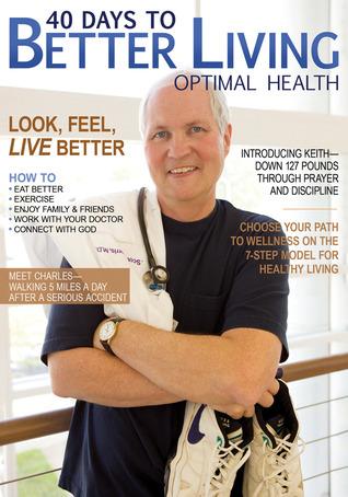 40 Days to Better Living--Optimal Health