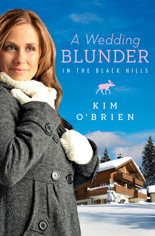 A Wedding Blunder in the Black Hills by Kim O'Brien