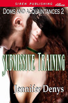 Submissive Training (Doms and Acquaintances #2)