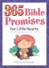 365 Bible Promises for Little Hearts by Phil A. Smouse