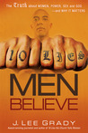 10 Lies Men Believe: The Truth about Women, Power, Sex and God—and Why it Matters