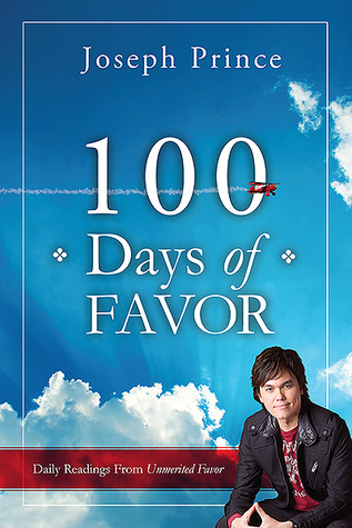 100 days of favor daily readings from unmerited favor by joseph prince 100 days of favor daily readings from unmerited favor fandeluxe Choice Image