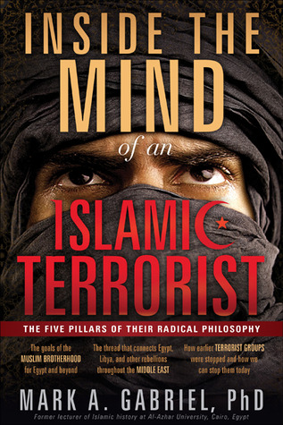 Inside the Mind of an Islamic Terrorist: The five pillars of their radical philosophy