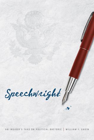 Speechwright: An Insider's Take on Political Rhetoric