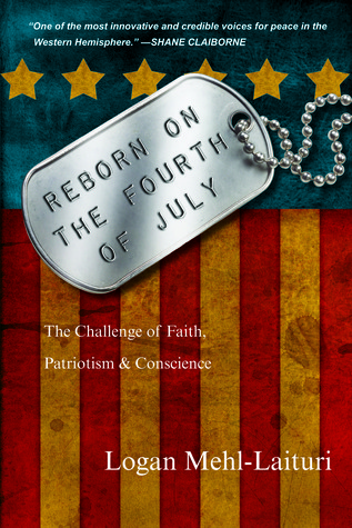 Reborn on the Fourth of July; The Challenge of Faith, Patriot... by Logan Isaac