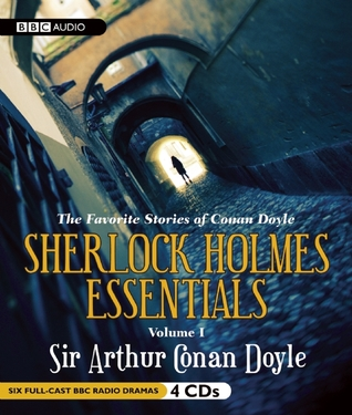 Sherlock Holmes Essentials Volume One: The Favorite Stories of Conan Doyle, Volume One