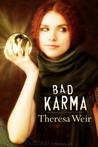 Bad Karma by Theresa Weir