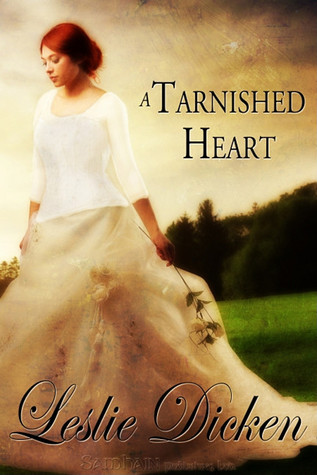 A Tarnished Heart by Leslie Dicken
