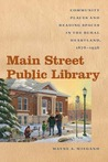 Main Street Public Library by Wayne A. Wiegand