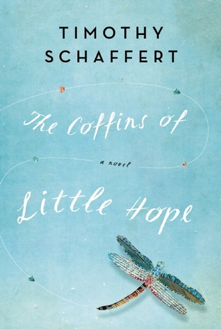 Ebook The Coffins of Little Hope by Timothy Schaffert TXT!