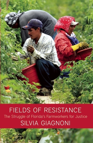 fields-of-resistance-the-struggle-of-florida-s-farmworkers-for-justice