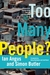 Too Many People? by Ian Angus