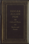 Collected Works - Stories and Poems by Edgar Allan Poe