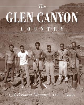 The Glen Canyon Country: A Personal Memoir