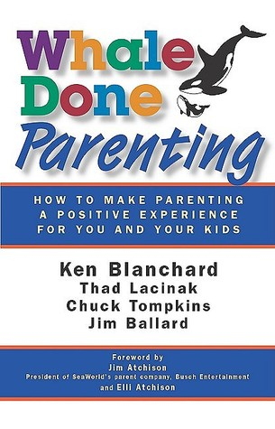 Whale Done Parenting by Kenneth H. Blanchard