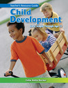 Child Development: Early Stages Through Age 12 Teacher's Resource Guide