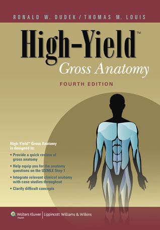 High Yield Gross Anatomy By Ronald W Dudek