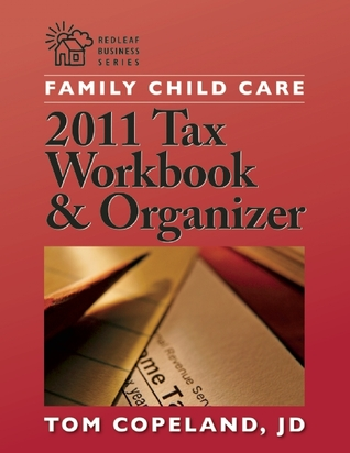 Family Child Care 2011 Tax Workbook and Organizer