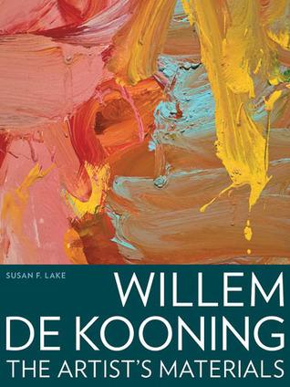Willem de Kooning: The Artist's Materials