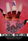 Teaching Rebellion: Stories from the Grassroots Mobilization in Oaxaca