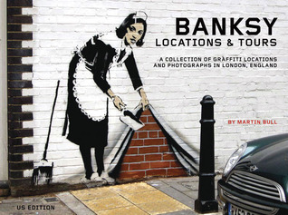 Banksy Locations & Tours: A Collection of Graffiti Locations and Photographs in London, England