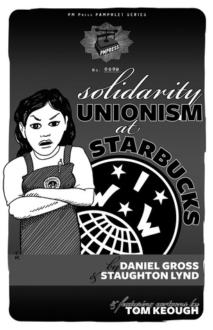 Solidarity Unionism at Starbucks by Daniel Gross