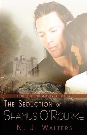 The Seduction of Shamus O'Rourke (Jamesville, #4)