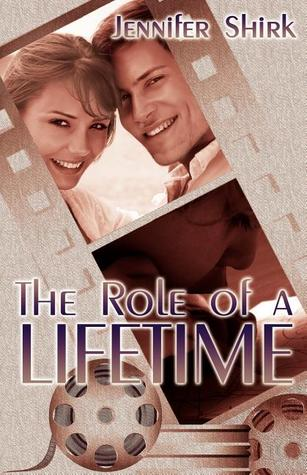 The Role of a Lifetime by Jennifer Shirk