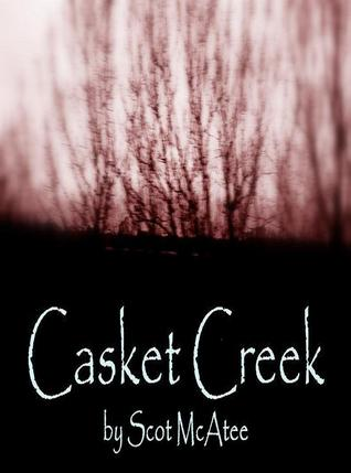 Casket Creek by Scot McAtee