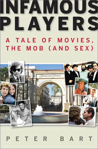 Infamous Players: A Tale of Movies, the Mob,