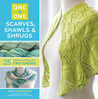 One + One: Scarves, Shawls  Shrugs: 25+ Projects from Just Two Skeins