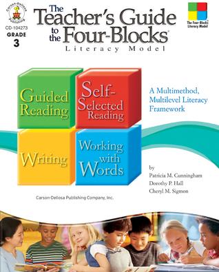 The Teacher's Guide to the Four-Blocks® Literacy Model, Grade 3: A Multimethod, Multilevel Literacy Framework