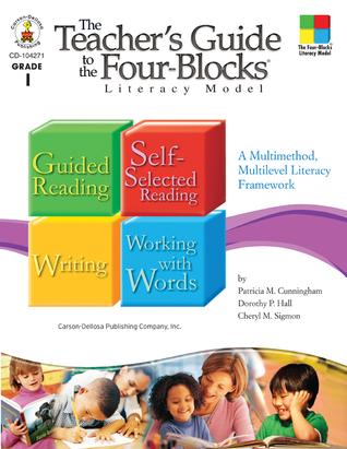 The Teacher's Guide to the Four-Blocks® Literacy Model, Grade 1: A Multimethod, Multilevel Literacy Framework
