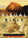The Complete Visual Bible by Stephen M. Miller