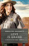 Love Is Grand by Annalisa Daughety