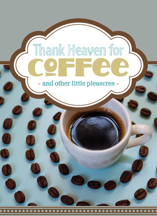 Thank Heaven for Coffee by Various