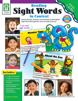 Reading Sight Words in Context, Grades 1 - 2: Poems, Stories, Games, and Activities to Strengthen Sight Word Recognition and Increase Fluency