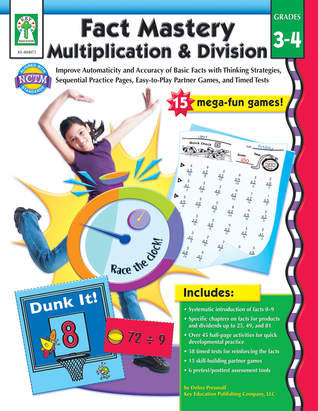 Fact Mastery Multiplication  Division, Grades 3 - 4: Improve Automaticity and Accuracy of Basic Facts with Thinking Strategies, Sequential Practice Pages, Easy-to-Play Partner Games, and Timed Tests