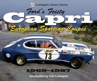 Ford's Feisty Capri: European Sporting Coupes 1969-1987