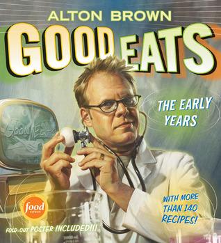 Good Eats by Alton Brown