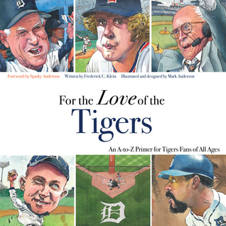 For the Love of the Tigers: An A-to-Z Primer for Tigers Fans of All Ages