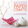 Modern Paper Crafts by Margaret Van Sicklen