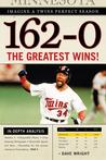 162-0: Imagine a Twins Perfect Season: The Greatest Wins!