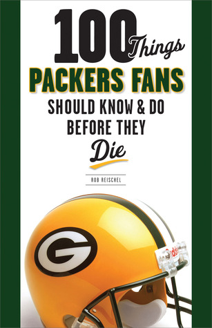 100 Things Packers Fans Should Know  Do Before They Die 978-1600783982 DJVU EPUB por Rob Reischel