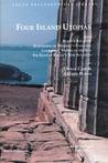 Four Island Utopias: Being Plato's Atlantis, Euhemeros of Messene's Panchaia, Iamboulos' Island of the Sun, and Sir Francis Bacon's New Atlantis