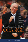 Color Him Orange by Scott Pitoniak