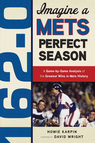 162-0: A Mets Perfect Season