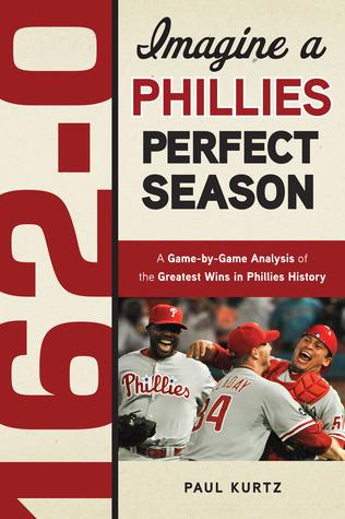 162-0: A Phillies Perfect Season