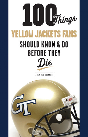 100 Things Yellow Jackets Fans Should KnowDo Before They Die