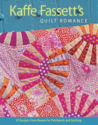 Kaffe Fassett's Quilt Romance: 20 Designs from Rowan for Patchwork ... : kaffe quilts again - Adamdwight.com